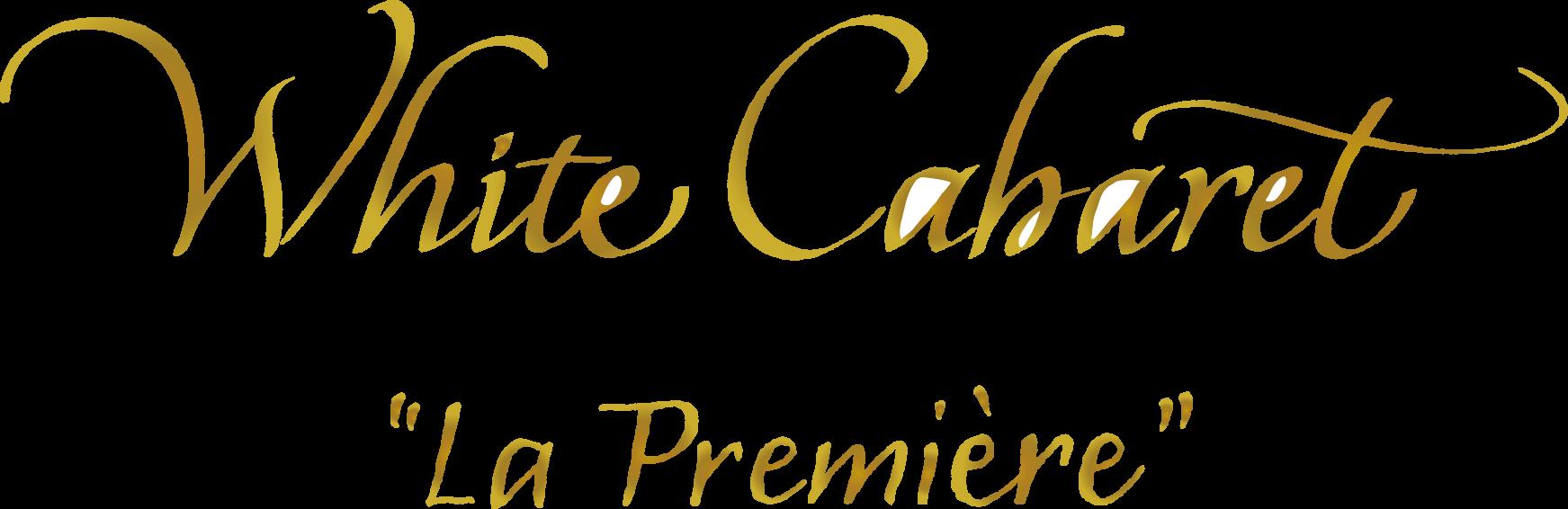 White Cabaret - La Première